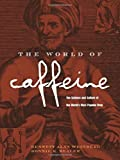 img - for The World of Caffeine: The Science and Culture of the World's Most Popular Drug by Bennet Alan Weinberg (2000-12-05) book / textbook / text book