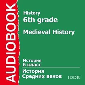 History for 6th Grade: Medieval History [Russian Edition] | [V. Suvorova]