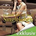 Deshalb liebe ich mein Singleleben Hörbuch von Elisa Lorello, Sarah Girell Gesprochen von: Gabi Franke