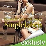 Deshalb liebe ich mein Singleleben | Elisa Lorello,Sarah Girell