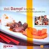 Voll Dampf kochen - Christina Richon, Werner Raith