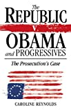 img - for The Republic V. Obama and Progressives book / textbook / text book