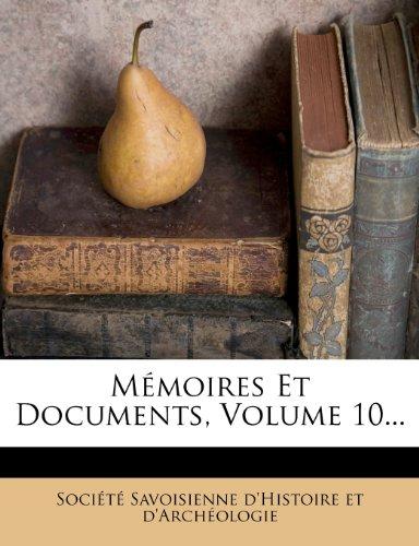 Mémoires Et Documents, Volume 10...