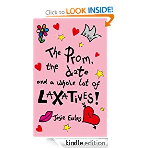 Free Kindle Book: The prom, the date and a whole lot of laxatives!, by Josie Eccles. Publication Date: July 6, 2012