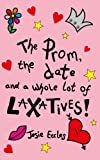 The prom, the date and a whole lot of laxatives!