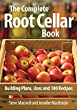 img - for The Complete Root Cellar Book: Building Plans, Uses and 100 Recipes book / textbook / text book