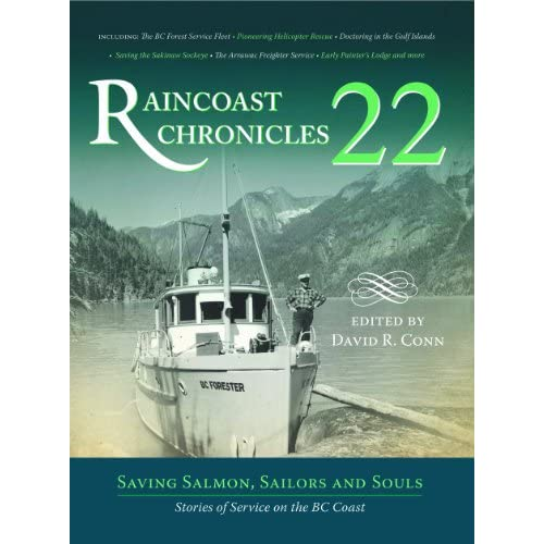 Raincoast-Chronicles-22-Saving-Salmon-Sailors-and-Souls-Stories-of-Service-on