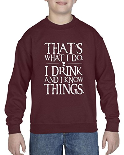 [Artix That`s What I Do. I Drink and I Know Things. Fashion People Couples Gifts Best Friend Gifts Unisex Youth Kids Crewneck Sweater Clothing Small Claret] (Tall Drink Of Water Halloween Costume)