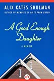 A Good Enough Daughter: A Memoir