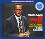 The Complete Concert : 1964 (My Funny Valentine and Four & More) by Miles Davis (1992-05-04)