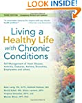 Living a Healthy Life with Chronic Co...