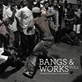 Bangs & Works Vol.2: the best of chicago footwork