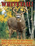 img - for Whitetail!: North America's Top Deer Hunters Share Their Strategies and Secrets book / textbook / text book