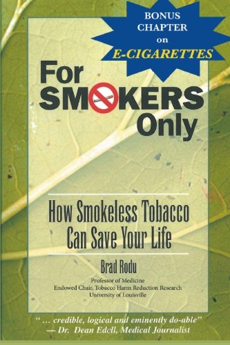 For Smokers Only: How Smokeless Tobacco Can Save Your Life (For Smokers Only compare prices)