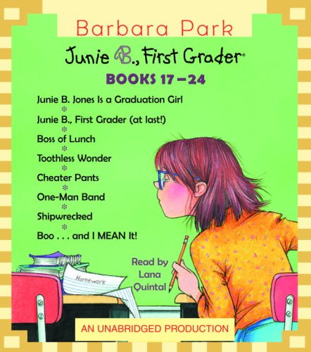 Junie B. Jones Collection Books 17-24: #17 Graduation Girl; #18 First Grader (at last!); #19 Boss of Lunch; #20 Toothle ss Wonder; #21 Cheater Pants; #22 ... Shipwrecked; #24 Boo...and (Junie B. Jones)