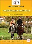 Das Pferdisch Prinzip - Ausbildung & Korrektur: Kommunikation statt Konditionierung