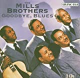 The Mills Brothers Goodbye, Blues