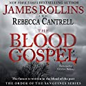 The Blood Gospel: The Order of the Sanguines, Book 1 (       UNABRIDGED) by James Rollins, Rebecca Cantrell Narrated by Christian Baskous