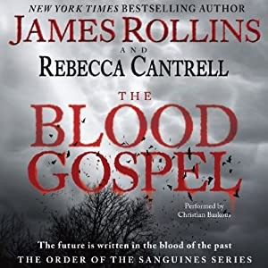 The Blood Gospel: The Order of the Sanguines, Book 1 | [James Rollins, Rebecca Cantrell]