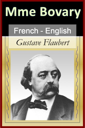 Flaubert, Gustave - Madame Bovary - Vol 1 (of 2) [French English Bilingual Edition] - Paragraph by Paragraph Translation (French Edition)