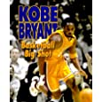Kobe Bryant: Basketball Big Shot (Sports Achievers Biographies)