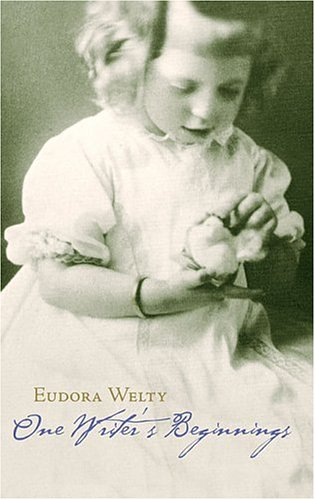 One Writers Beginnings, EUDORA WELTY