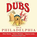 DUBS GOES TO PHILADELPHIA (Dubs Discovers America)