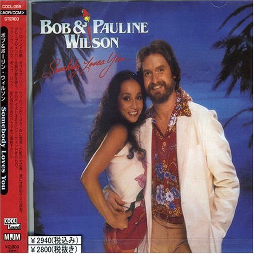 Somebody Loves You by Bob & Pauline Wilson