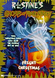 Fright Christmas RL Stine's Ghosts of Fear Street 15 (Ghosts of Fear Street) by R.L. Stine