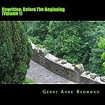 Before the Beginning: Unwritten, Volume 1 | Gerri Anne Redmond
