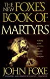The New Foxe's Book of Martyrs (0882706721) by John Foxe