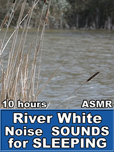 River White Noise Sounds for Sleeping ASMR 10 Hours