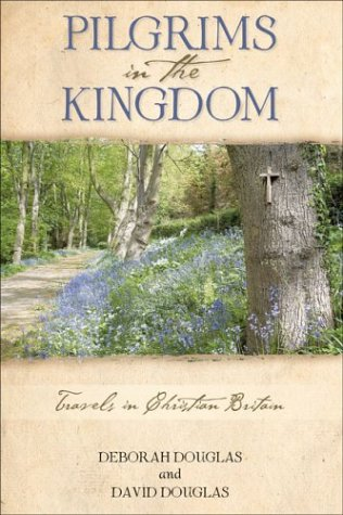 Pilgrims in the Kingdom: Travels in Christian Britain