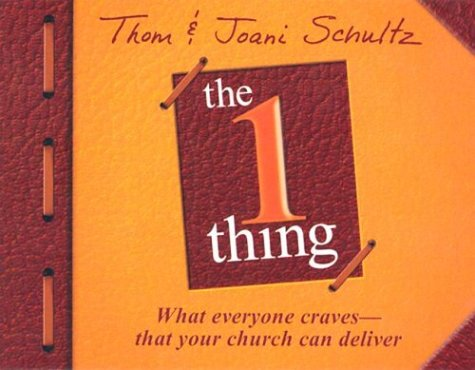 The 1 Thing: What Everyone Craves-That Your Church Can Deliver