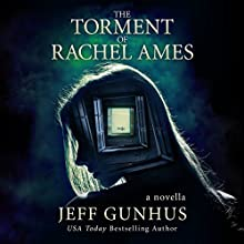 The Torment of Rachel Ames Audiobook by Jeff Gunhus Narrated by Lisa Stathoplos