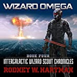 Wizard Omega: Intergalactic Wizard Scout Chronicles, Book 4 | Rodney Hartman