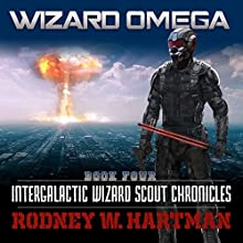 Wizard Omega: Intergalactic Wizard Scout Chronicles, Book 4 Audiobook by Rodney Hartman Narrated by Guy Williams