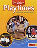 Jenny Mosley Positive Playtimes: Exciting Ideas for a Calmer School