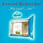 Wie isset? | Konrad Beikircher