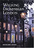 Walking Dickensian London: Twenty-five Original Walks Through Londons Victorian Quarters (Interlink Walking Guides)
