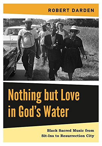 Nothing but Love in God's Water: Volume 2: Black Sacred Music from Sit-Ins to Resurrection City (Sacred Waters compare prices)
