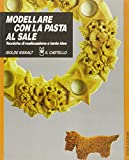 img - for Modellare con la pasta al sale. Tecniche di realizzazione e tante idee book / textbook / text book
