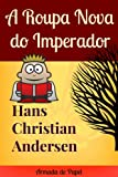 img - for A Roupa Nova do Imperador (Traduzido) (Contos de Hans Christian Andersen Livro 1) (Portuguese Edition) book / textbook / text book