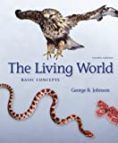 The Living World Basic Concepts (0073215813) by Johnson, George