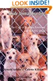 Inside Animal Hoarding: The Story of Barbara Erickson and her 522 Dogs (New Directions in the Human-Animal Bond)