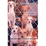 Inside Animal Hoarding: The Story of Barbara Erickson and Her 552 Dogs (New Directions in the Human-Animal Bond)by Arnold Arluke