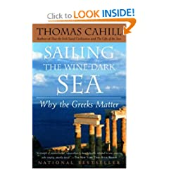 Sailing the Wine-Dark Sea: Why the Greeks Matter (Hinges of History) by Thomas Cahill