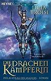 Die Drachenkämpferin 2 - Der Auftrag des Magiers: Roman