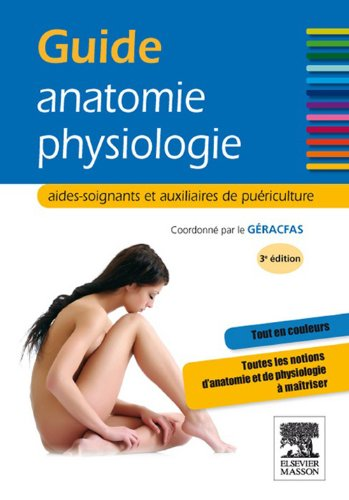 Guide anatomie-physiologie: aides-soignants et auxiliaires de puériculture