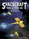 Spacecraft 2100 to 2200 AD (097801510X) by Scott Agnew